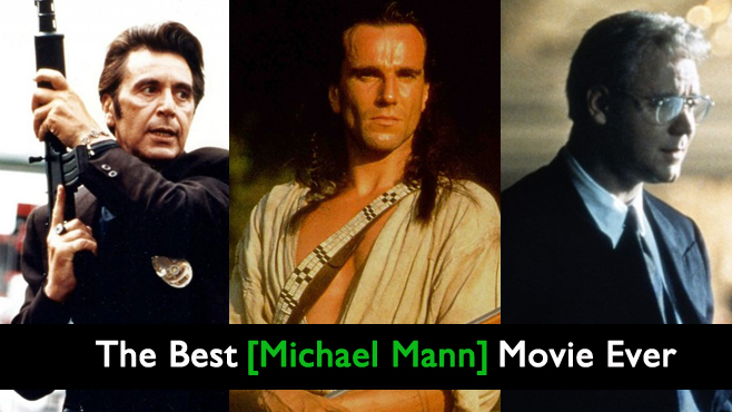 The Best Michael Mann Movie Ever Heat The Last of the Mohicans The Insider