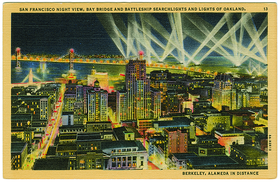 San Francisco Night View, Bay Bridge and Battleship Searchlights and Lights of Oakland, Berkeley, Alameda in Distance, 1938. From Postcard America: Curt Teich and the Imaging of a Nation, 1931-1950 (University of Texas Press, 2016), courtesy of Jeffrey L. Meikle.