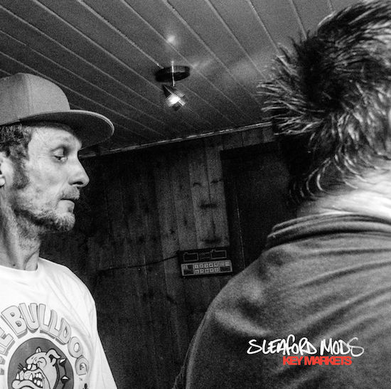 20. Sleaford Mods - Key Markets