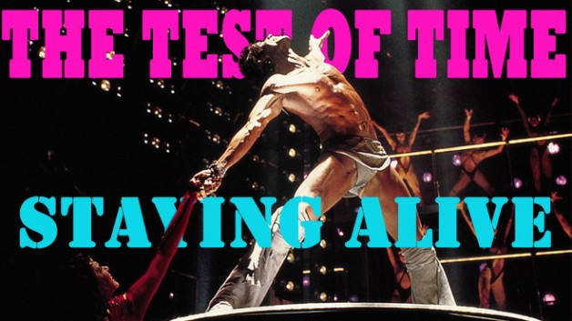 The Test of Time Staying Alive
