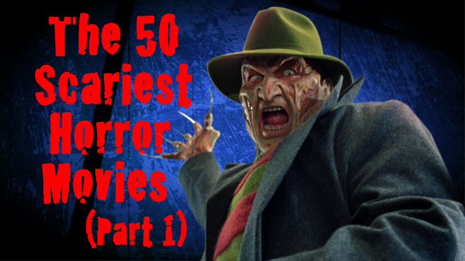 The 50 Scariest Horror Movies Part 1