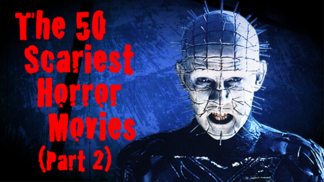 The 50 Scariest Horror Movies Part 2
