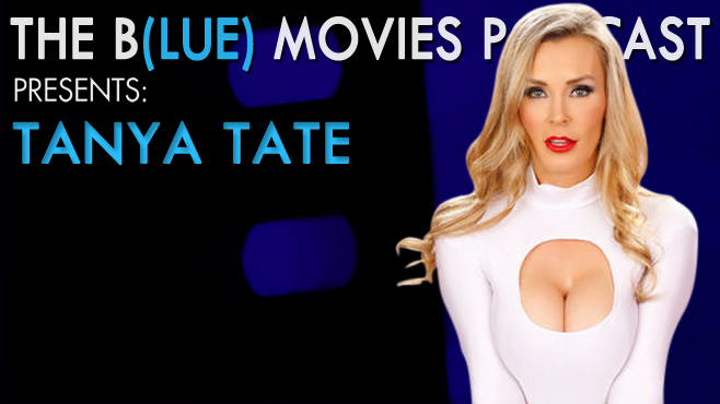 Tanya Tate Blue Movies Podcast