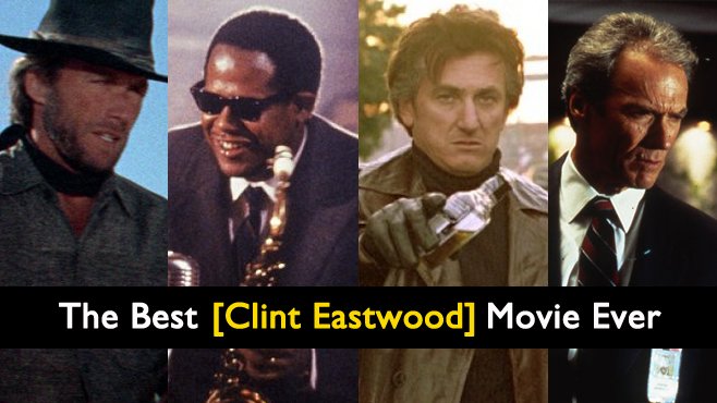 The Best Clint Eastwood Movie Ever