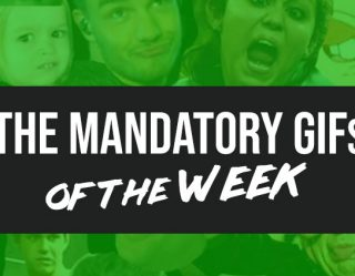 Mandatory GIFs of the Week 2-20-2019