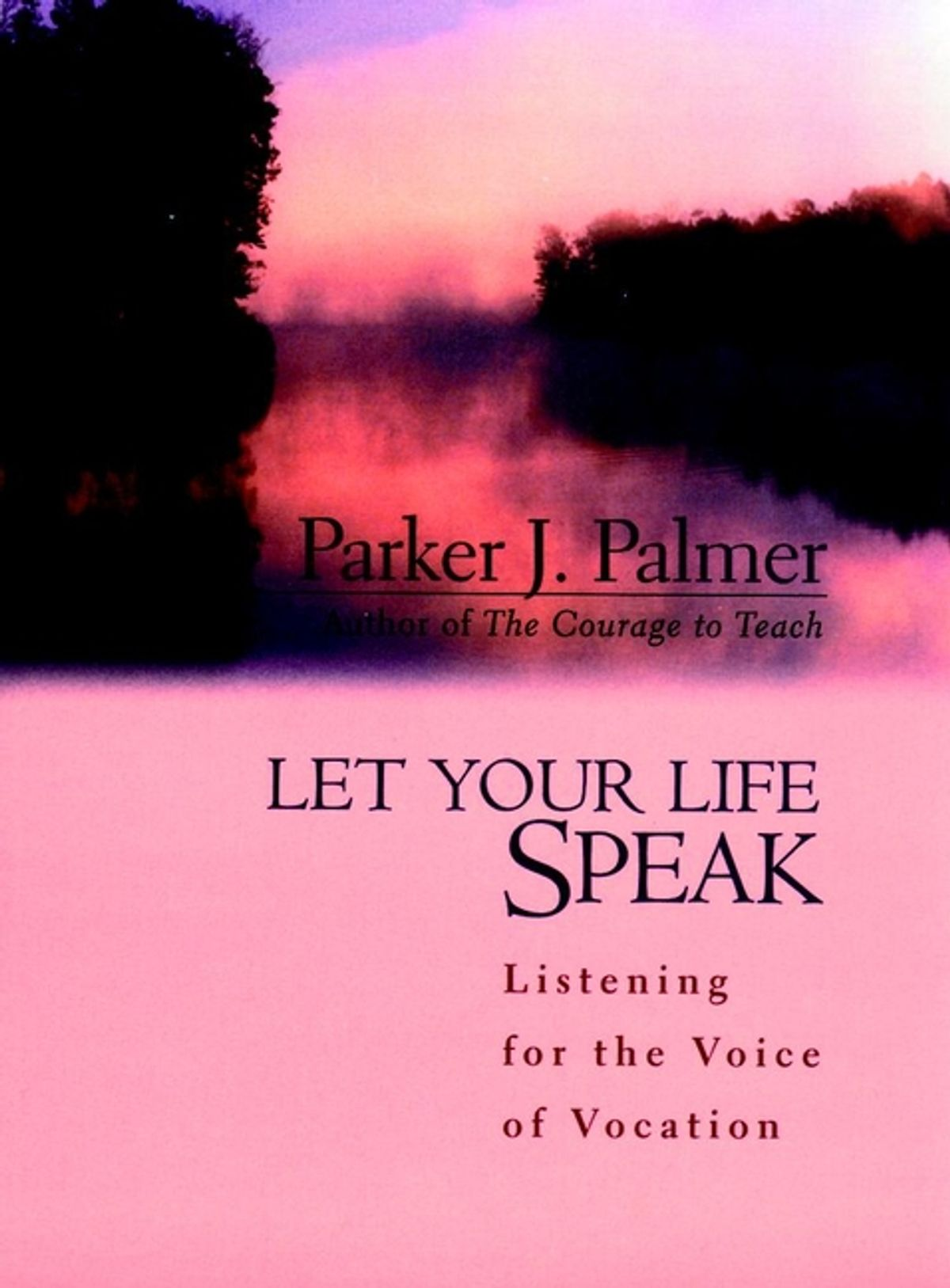 'Let Your Life Speak' by Parker J. Palmer