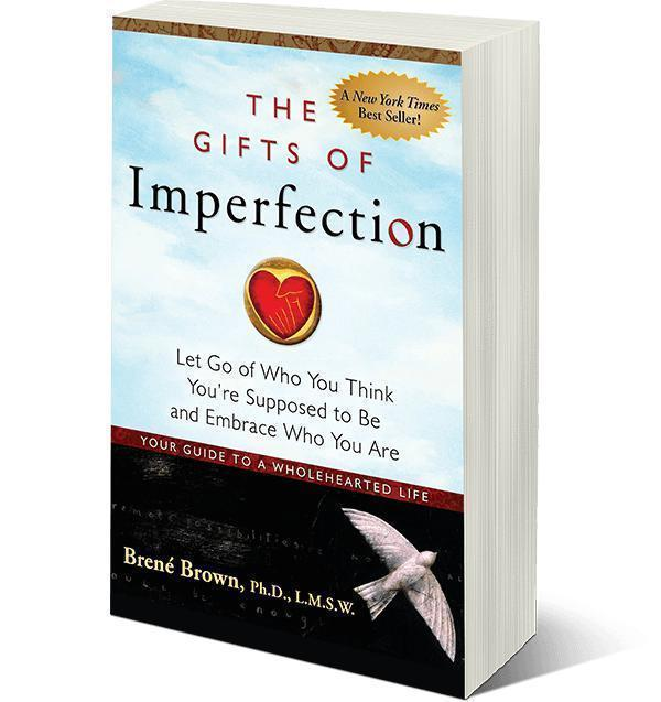 'The Gifts of Imperfection' by Brene Brown