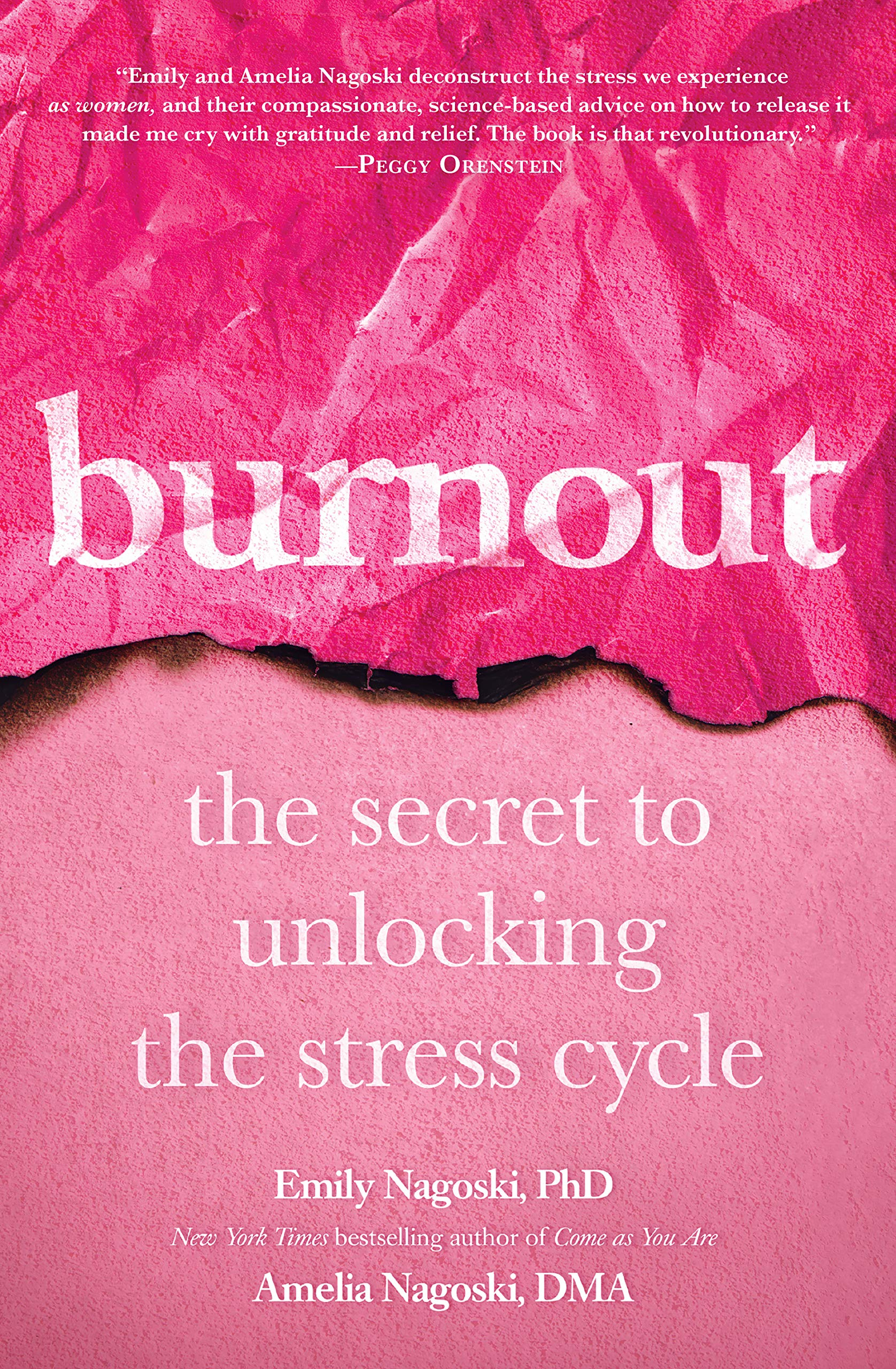 'Burnout: The Secret to Unlocking the Stress Cycle' by Emily Nagoski