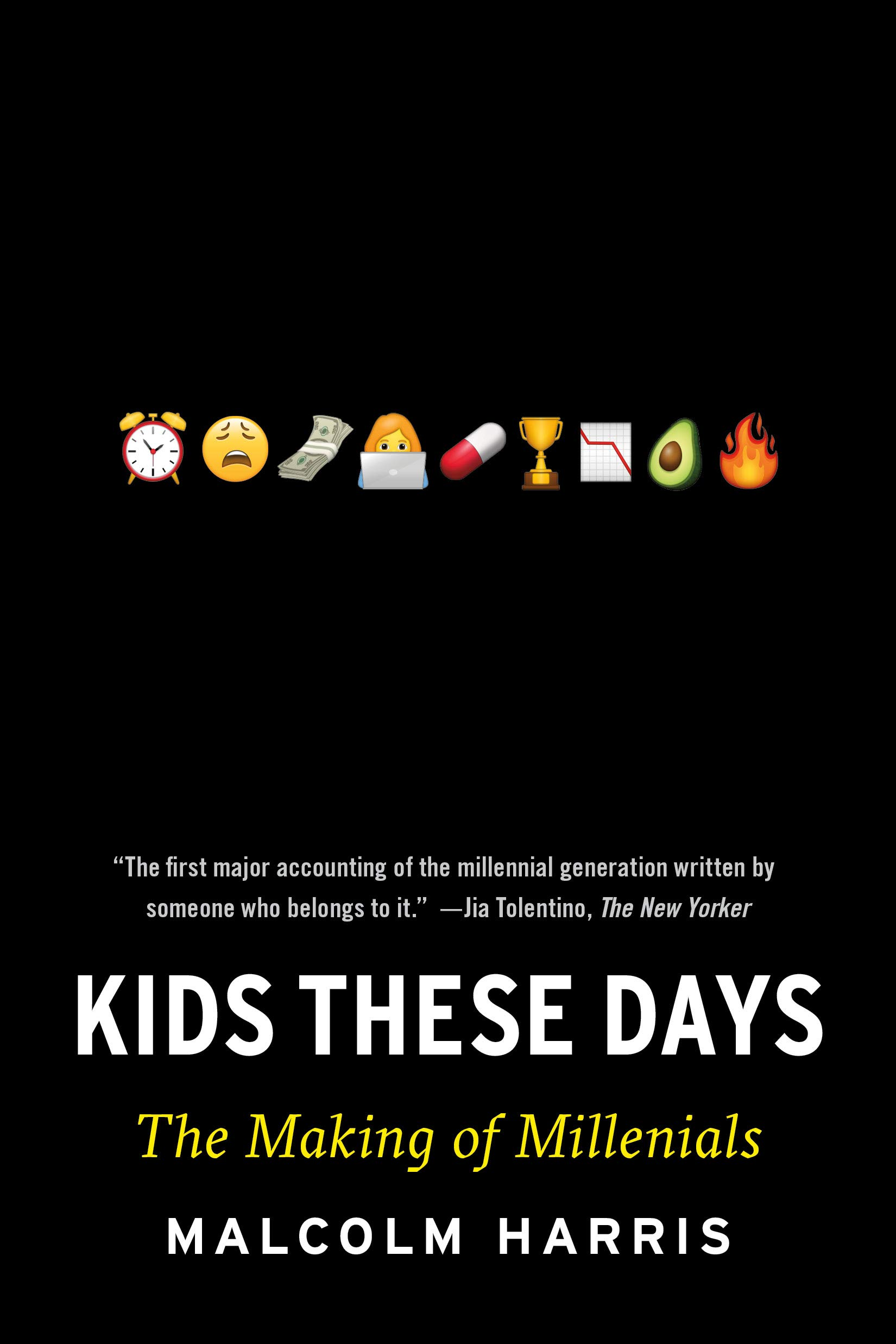 'Kids These Days: Human Capital and the Making of Millennials' by Malcolm Harris