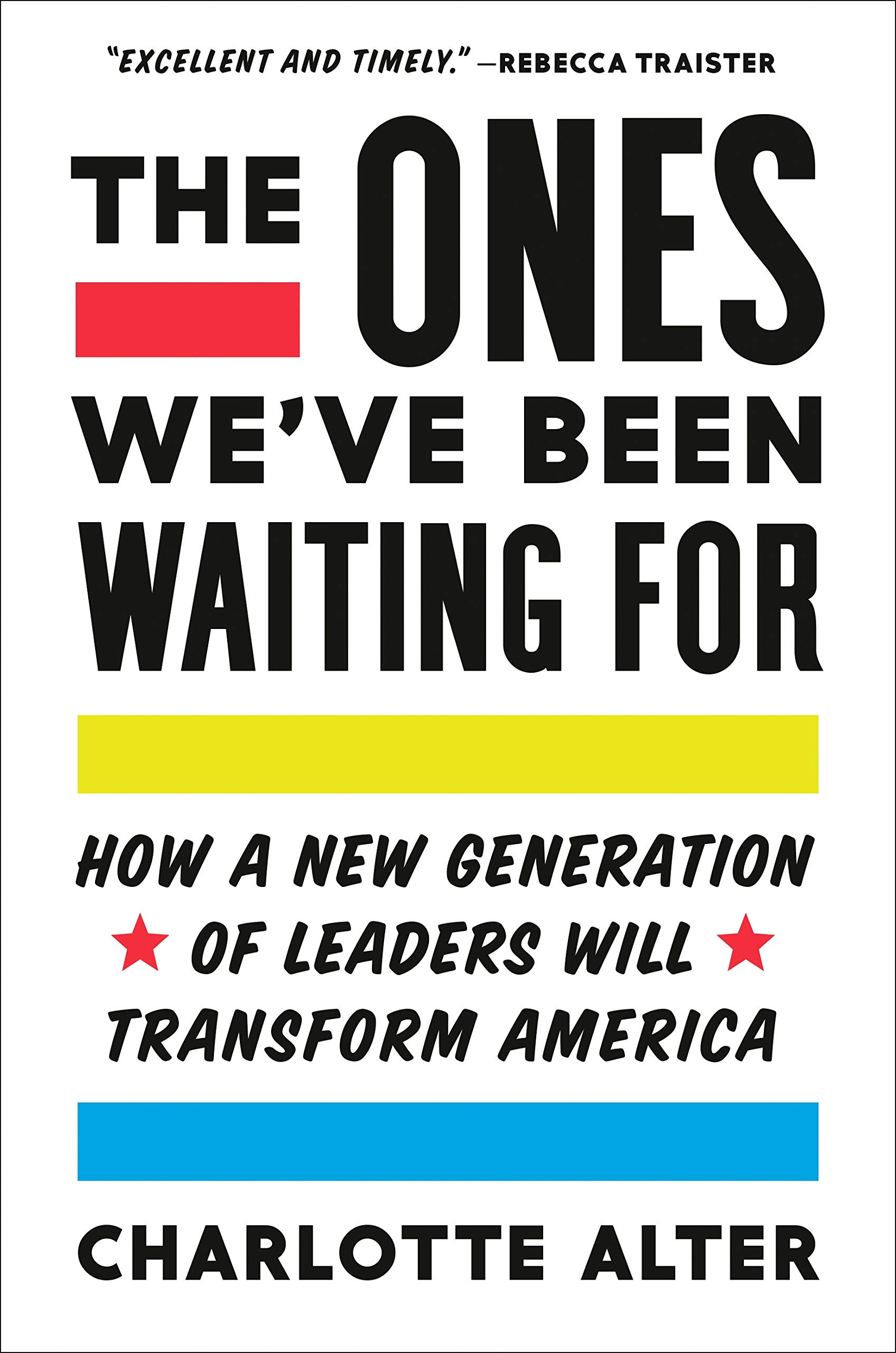 'The Ones We've Been Waiting For: How a New Generation of Leaders Will Transform America' by Charlotte Alter