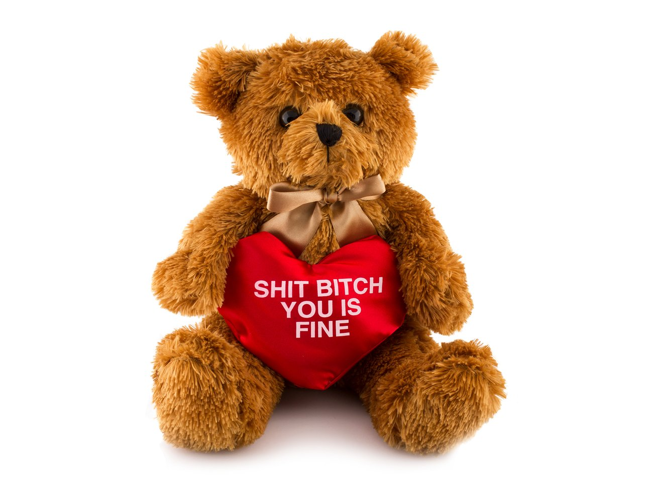 'Shit Bitch You Is Fine' Teddy Bear