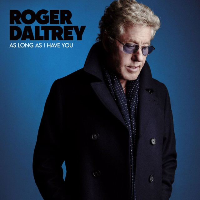 """Roger Daltrey 'As Long As I Have You' (June 1)"""